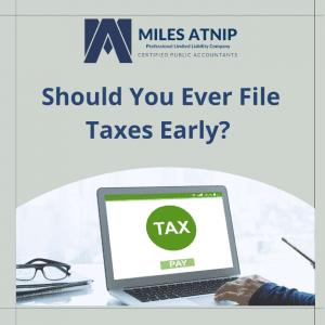 Should You Ever File Taxes Early?